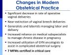 changes in modern obstetrical practice