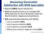 measuring generalists satisfaction with mfm specialists