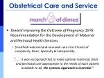 obstetrical care and service