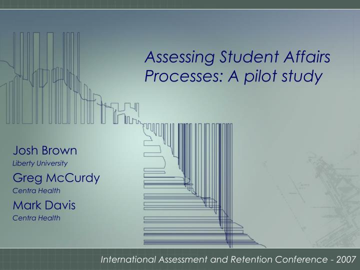 assessing student affairs processes a pilot study n.