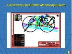a 3 freeway road traffic monitoring system16