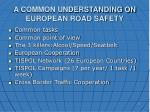 a common understanding on european road safety
