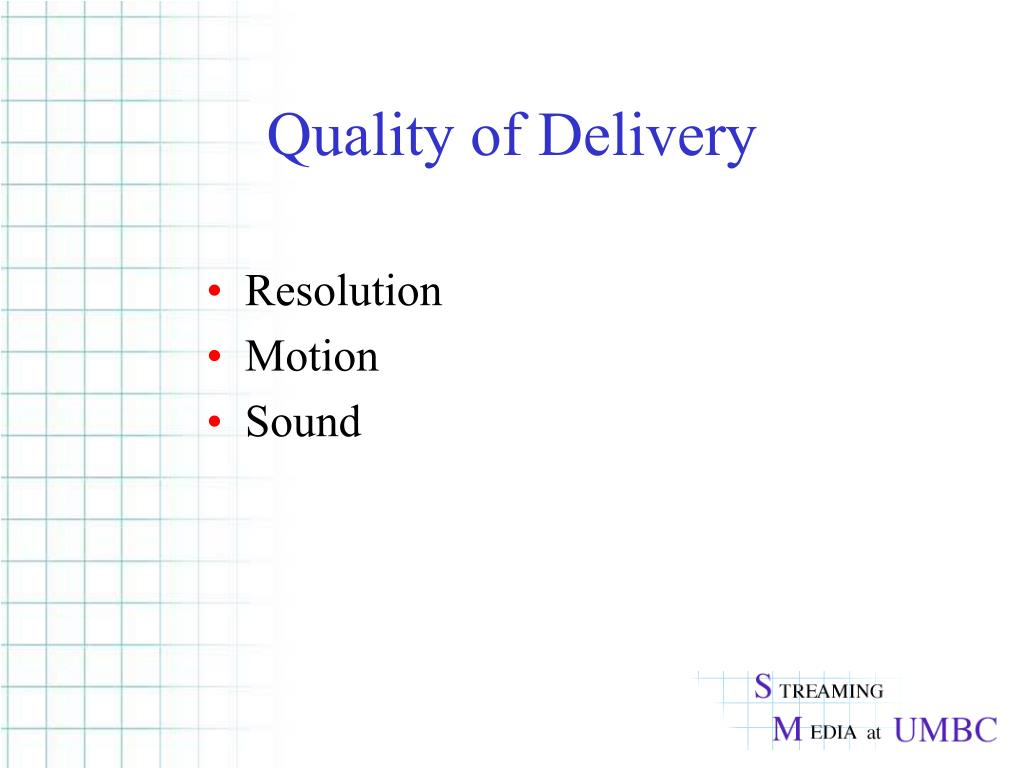Quality of Delivery