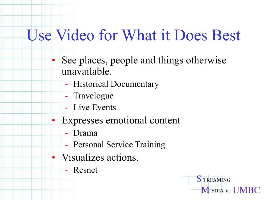 Use Video for What it Does Best
