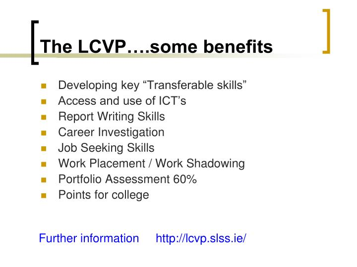 The LCVP….some benefits