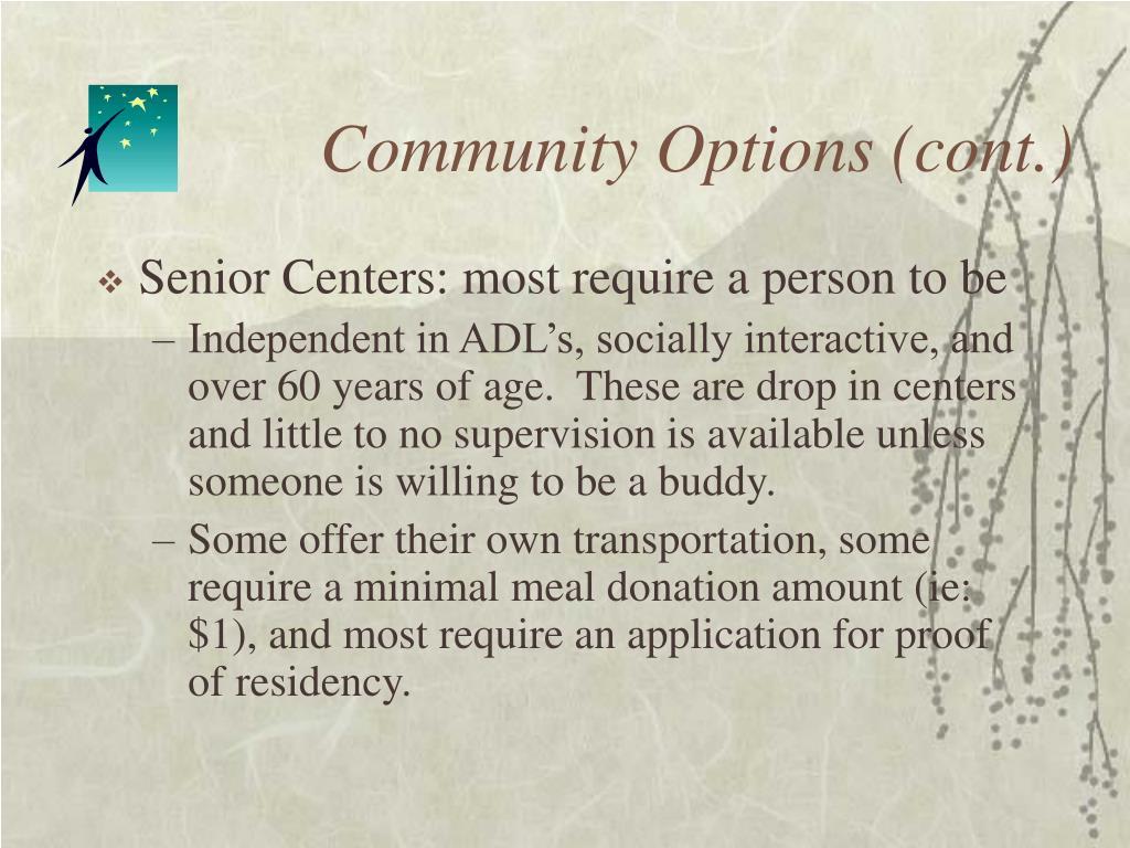 Community Options (cont.)