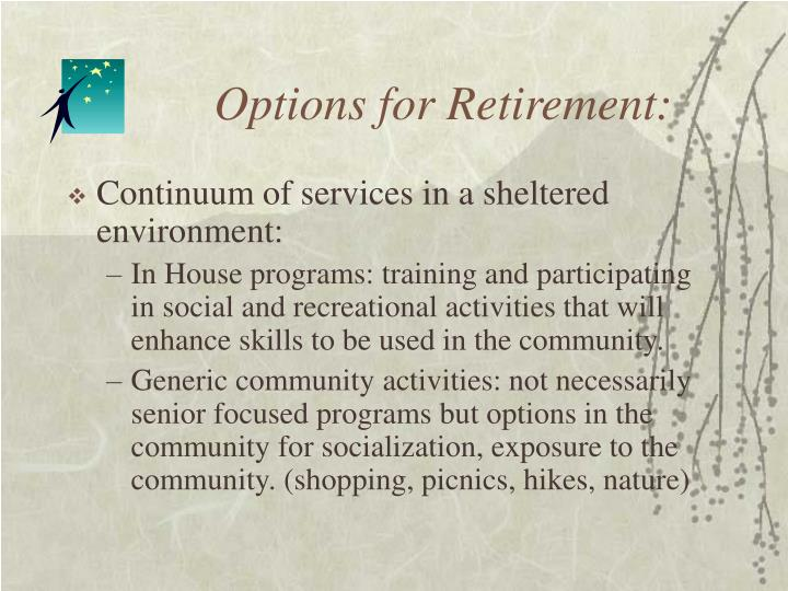Options for retirement