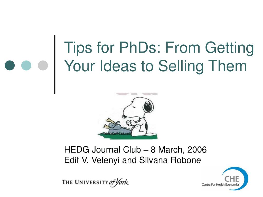 tips for phds from getting your ideas to selling them l.
