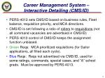 career management system interactive detailing cms id