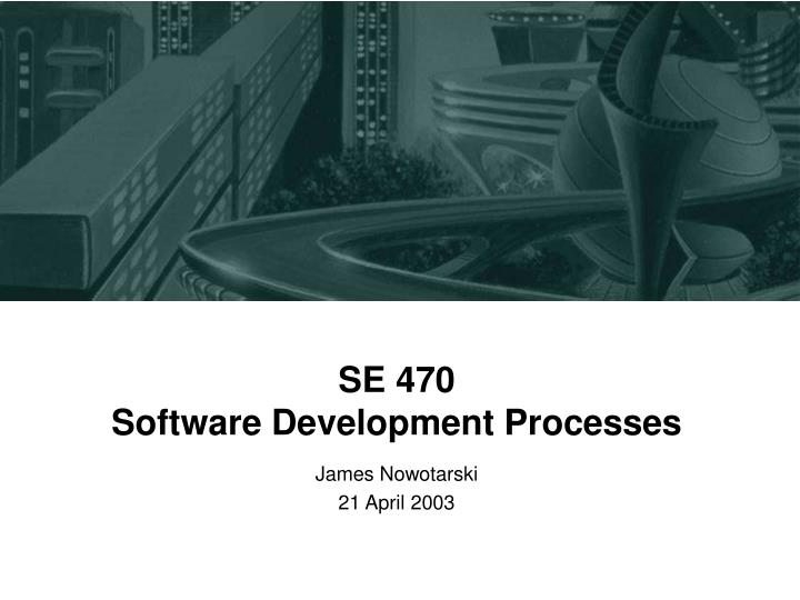 se 470 software development processes n.