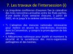 7 les travaux de l intersession i