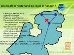 wie heeft in nederland de regie in handen