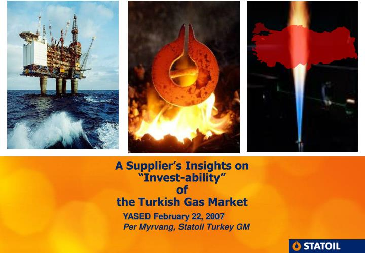 a supplier s insights on invest ability of the turkish gas market n.