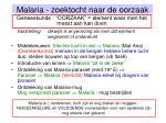 malaria zoektocht naar de oorzaak