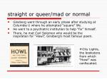 straight or queer mad or normal