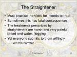 the straightener