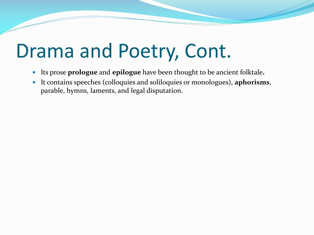 Drama and Poetry, Cont.