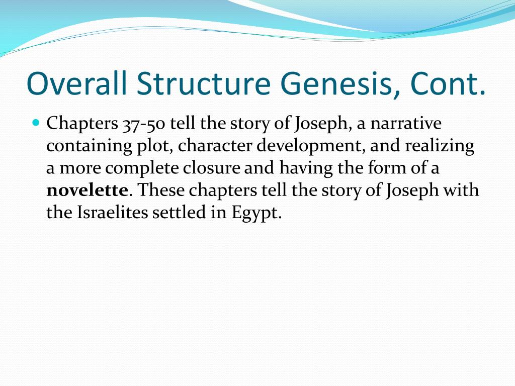 Overall Structure Genesis, Cont.