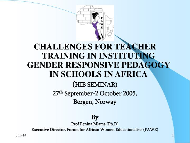 PPT - CHALLENGES FOR TEACHER TRAINING IN INSTITUTING GENDER