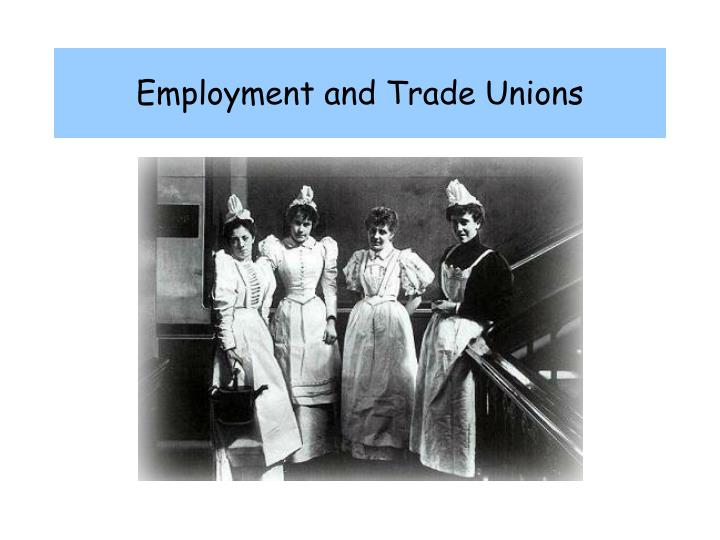 employment and trade unions n.