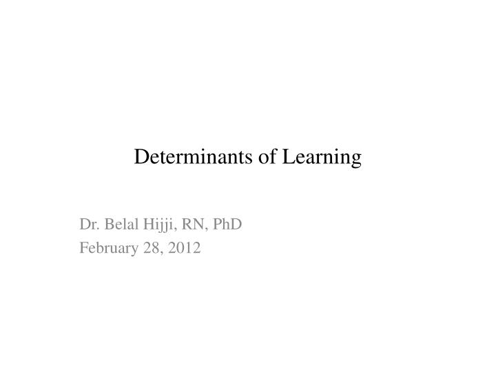 Determinants of learning