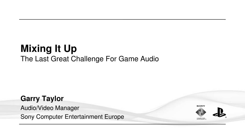 mixing it up the last great challenge for game audio l.