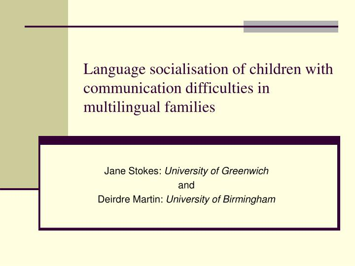 language socialisation of children with communication difficulties in multilingual families n.