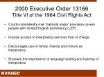 2000 executive order 13166 title vi of the 1964 civil rights act
