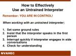 how to effectively use an untrained interpreter