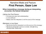 narrative mode and posture first person gaze low