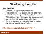 shadowing exercise