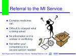 referral to the mi service