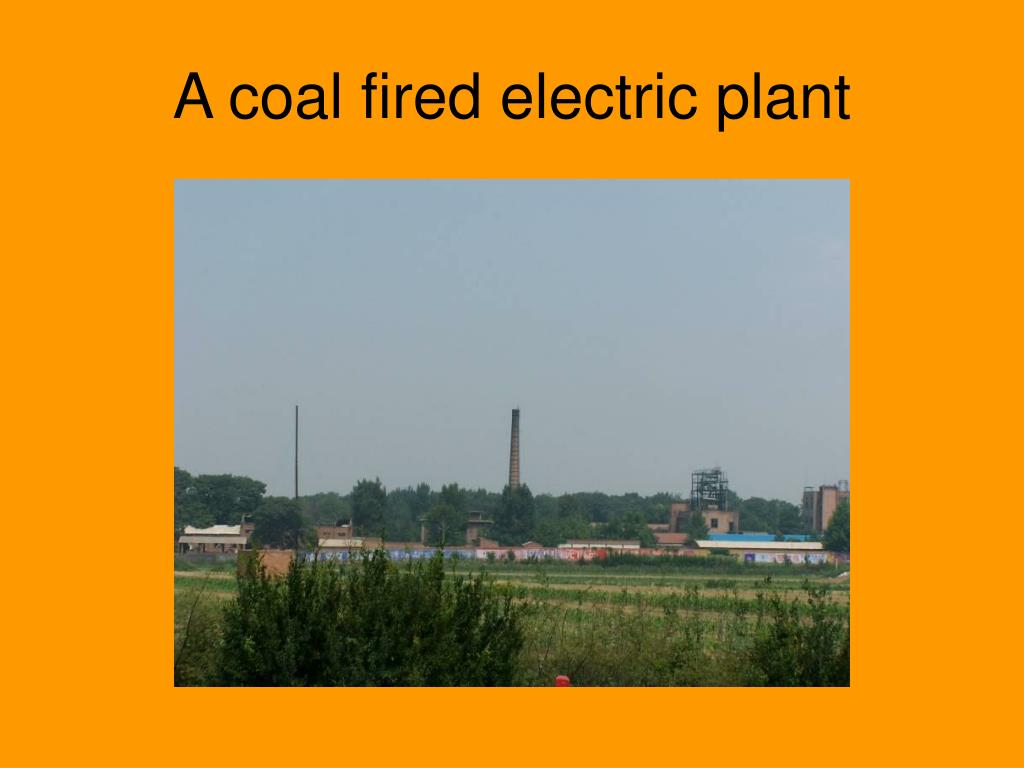 A coal fired electric plant