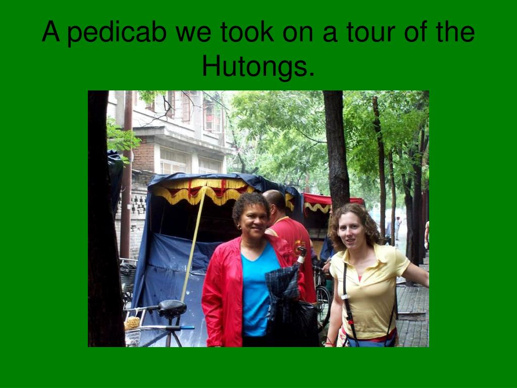 A pedicab we took on a tour of the Hutongs.