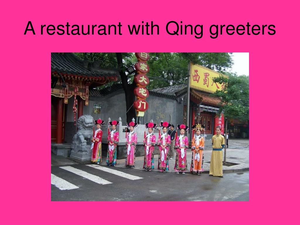 A restaurant with Qing greeters
