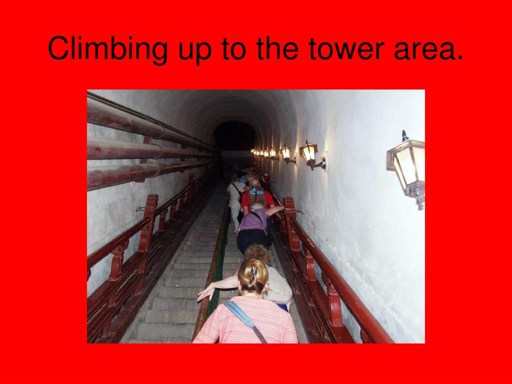 Climbing up to the tower area.