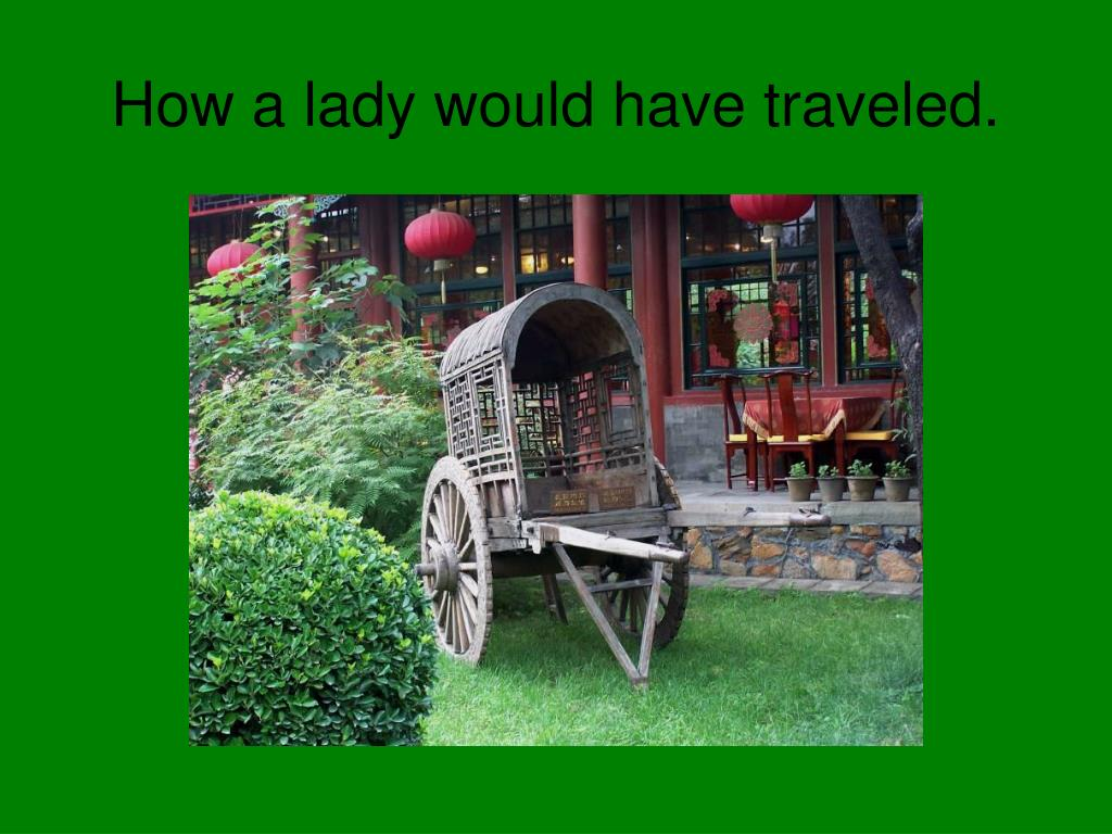 How a lady would have traveled.