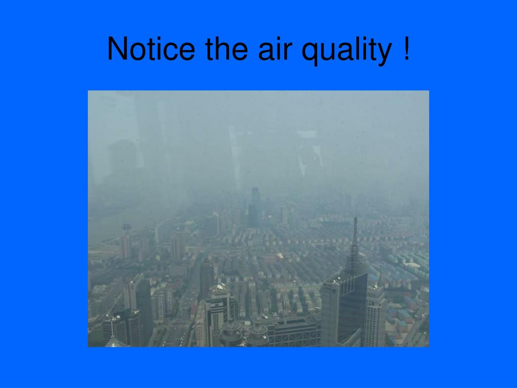 Notice the air quality !