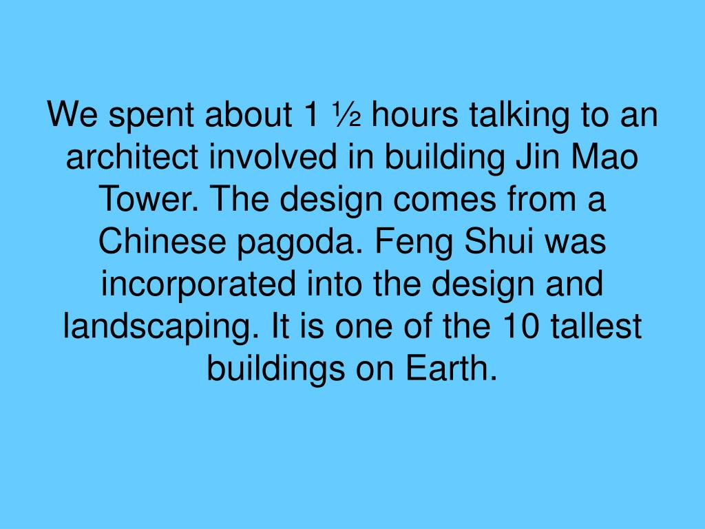 We spent about 1 ½ hours talking to an architect involved in building Jin Mao Tower. The design comes from a Chinese pagoda. Feng Shui was incorporated into the design and landscaping. It is one of the 10 tallest buildings on Earth.