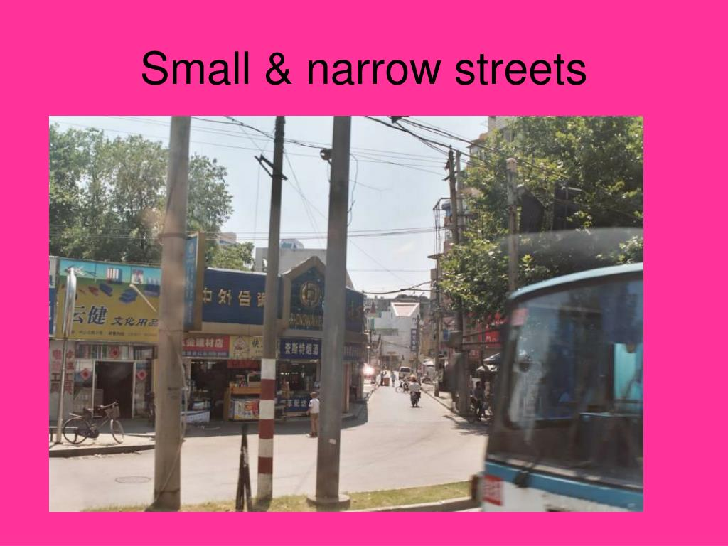 Small & narrow streets
