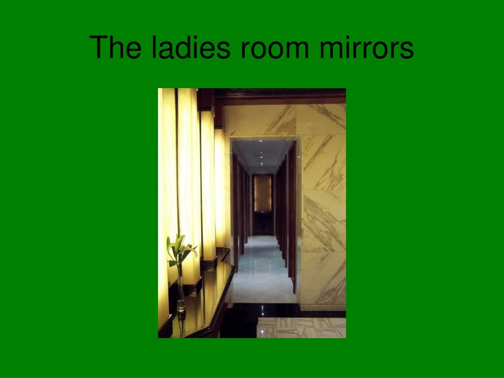 The ladies room mirrors