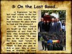 on the last road