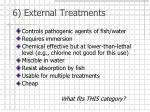 6 external treatments