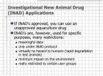 investigational new animal drug inad applications