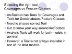selecting the right tool coverages vs feature classes