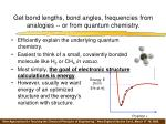 get bond lengths bond angles frequencies from analogies or from quantum chemistry