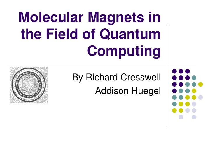 molecular magnets in the field of quantum computing n.