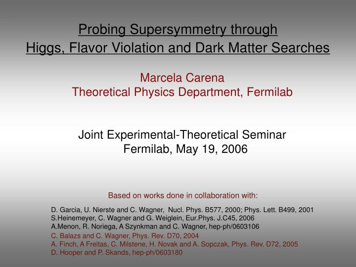 probing supersymmetry through higgs flavor violation and dark matter searches n.