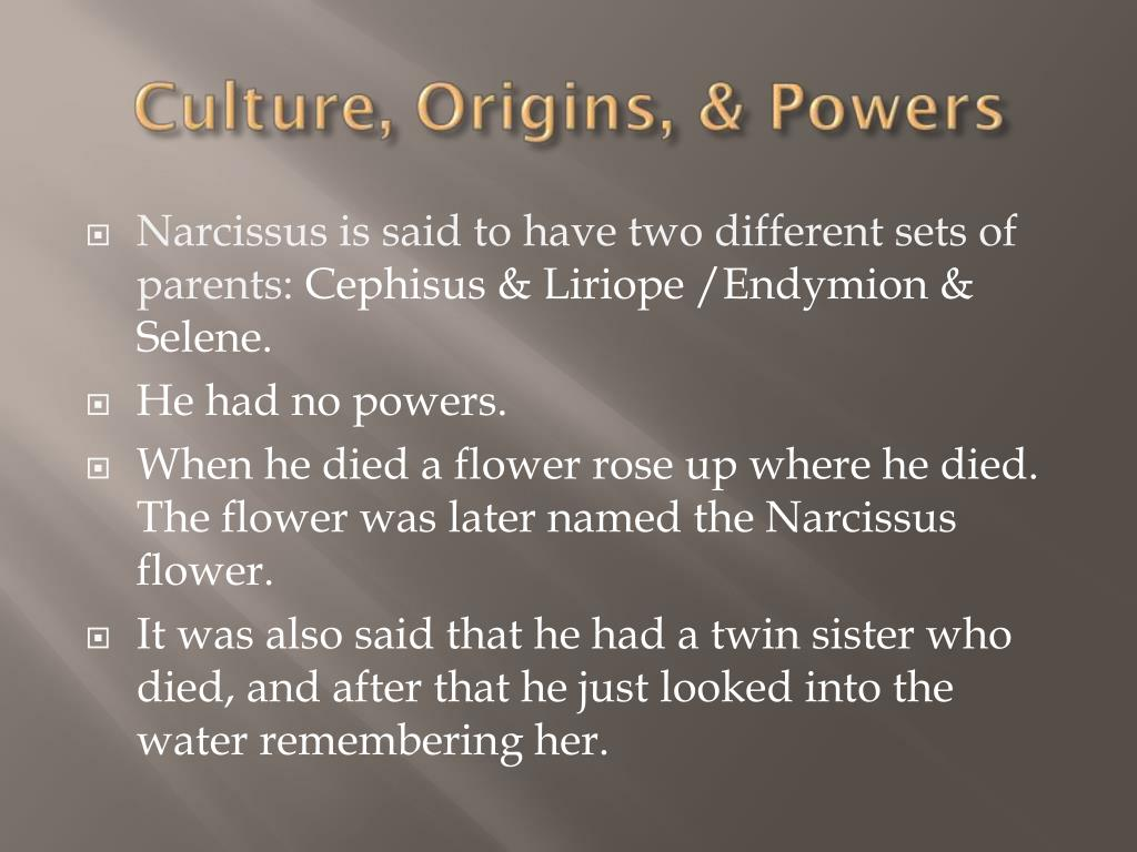 Narcissus is said to have two different sets of parents: