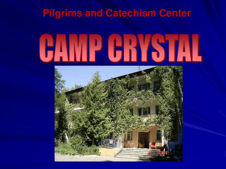 Pilgrims and Catechism Center